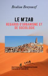 Le M'ZAB: Regards d'urbanisme et de sociologie